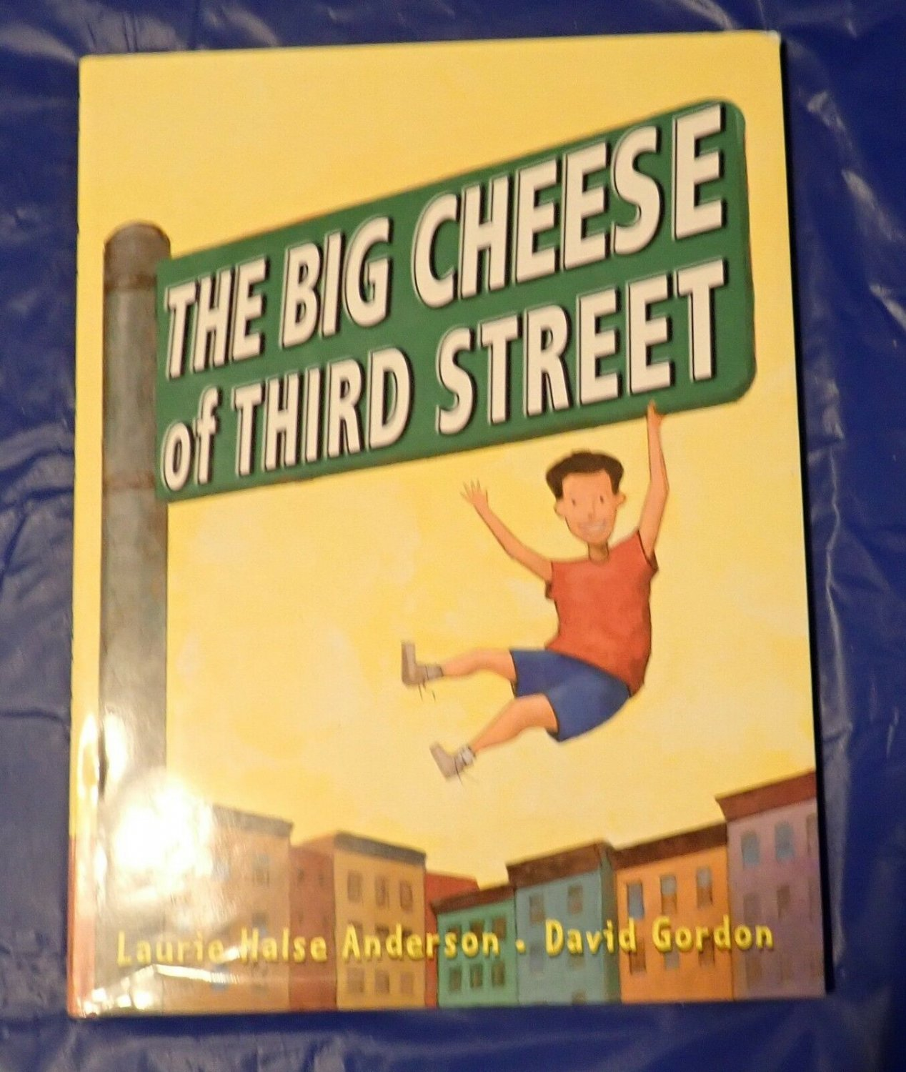The Big Cheese of Third Street by Laurie Halse Anderson (2002, Hardcover)