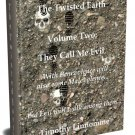 They Call Me Evil (The Twisted Earth Volume Two)