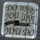 Inspirational paperweight Love What You Do