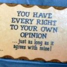Humorous Opinionated Wall Hanging Sign