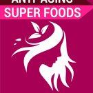 Anti-Aging Super Foods (pdf)