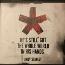 He's Still Got The Whole World In His Hands - Andy Stanley