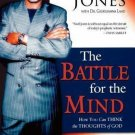 The Battle for the Mind : How You Can Think the Thoughts of God by Noel Jones...
