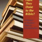 What Have They Done to the Bible? : A History of Modern Biblical... FREE Ship