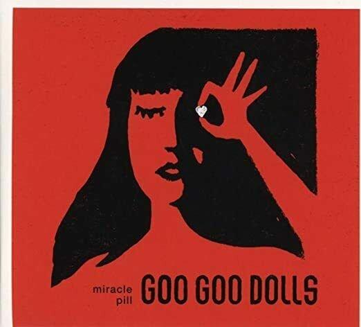 Miracle Pill - Goo Goo Dolls - New!