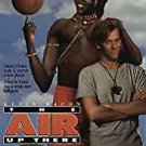 Air Up There, The - 1994 - Kevin Bacon