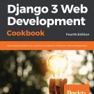 Django 3 Web Development Cookbook 4th Edition