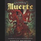 La Santa Muerte: Unearthing the Magic & Mysticism of Death by Tomás Prower This