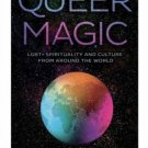 Queer Magic: LGBT+ Spirituality and Culture from Around the World