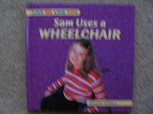 Sam Uses A Wheelchair Physical Disabilities  Like Me Like You Chilldren's Book