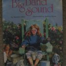 BIG BAND SOUND Harriett Diller Andrea Shine Beautiful Illustrations Musical  Tale