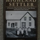 Highland Settler A Portrait of the  Scottish Gael in Cape Breton  and Eastern Nova Scotia