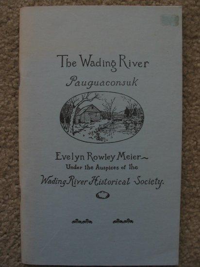 Wading River Long Island New York LI NY History Genealogy Pauguaconsuk  Evelyn Rowley Meier Suffolk