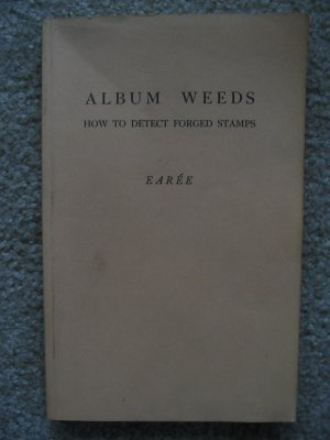 ALBUM WEEDS How to Detect Forged Stamps Book I