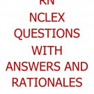 RN NCLEX Questions with Rationales and Answers