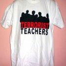 Tee shirt TERRORIST TEACHERS WITH WEAPONS OF MASS INSTRUCTION Large L