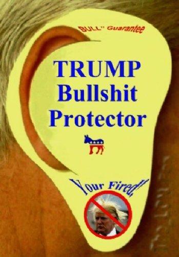 DONALD TRUMP BULLSHIT EAR PROTECTORS~GR8 Gag Gift