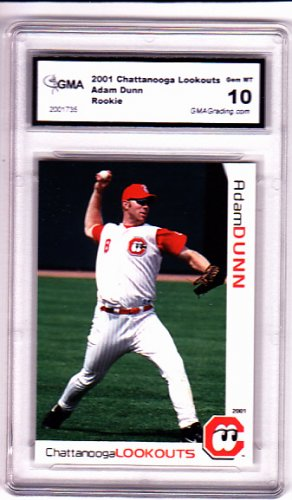 Adam Dunn 2001 Chatanooga Lookouts  Graded GEM MT 10