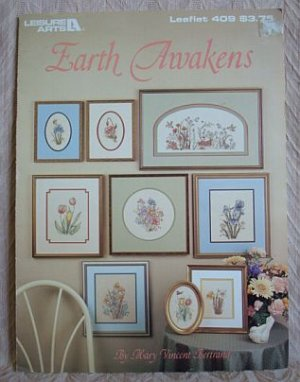 Earth Awakens Flowers Cross Stitch Patterns Leaflet #409