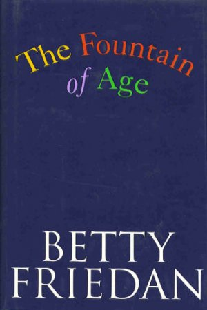 The Fountain of Age (Hardcover) by Betty Friedan Free Shipping