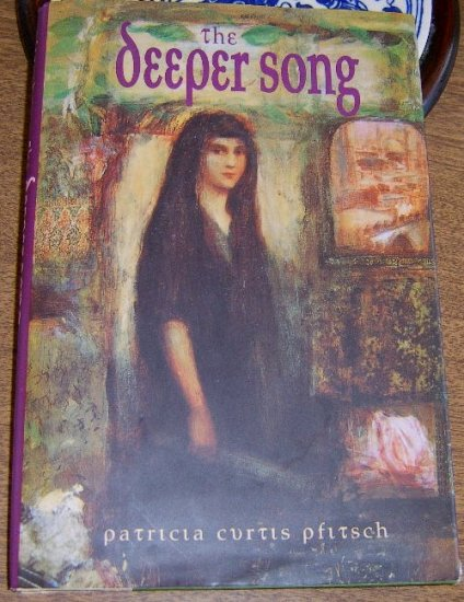 The Deeper Song (Hardcover / DJ ) by Patricia Curtis Pfitsch