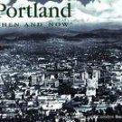 Portland Then and Now: Carolyn M. Buan (Hardcover, 2001)