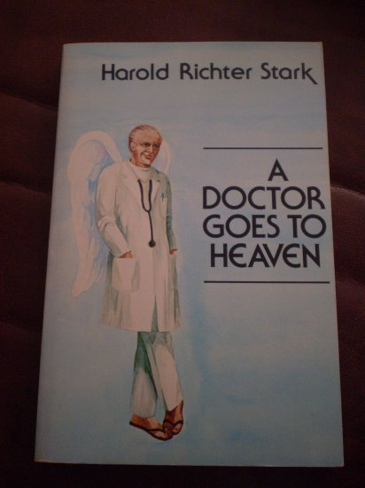 A Doctor Goes To Heaven Harold Richter Stark 1982 SC