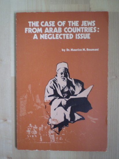 The Case of the Jews From Arab Countries: A Neglected Issue Maurice Roumani 1978 3rd