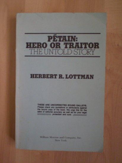 Petain Hero or Traitor Herbert R Lottman 1985 uncorrected bound galleys