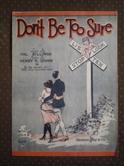 Don't Be Too sure Hal Billings Henry Cohen 1922 sheet music