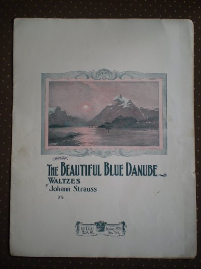 Beautiful Blue Danube Johann Strauss De Luxe Sheet Music 1907