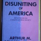 The Disuniting of America Arthur Schlesinger Jr 1991 Whittle Direct Book