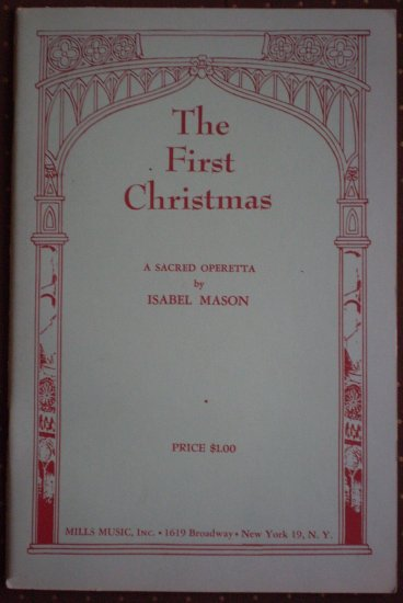 The First Christmas A Sacred Operetta Isabel Mason Mills Music 1955
