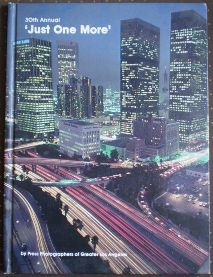 30th Annual Just One More 1982 Press Photographers Los Angeles Book