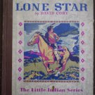 Lone Star David Cory The Little Indian Series 1936 Grosset Dunlap HB