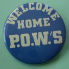 Welcome Home POWS Button Pin Vintage