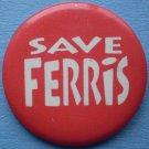 Save Ferris Pin Badge Bueller Vintage Movie Red White