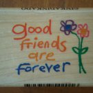 Good Friends Are Forever Rubber Stamp 4201 Inkadinkado Wood Mount Flowers
