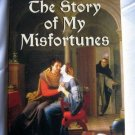 The Story of My Misfortunes by Peter Ab�lard (2005, Paperback)