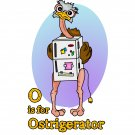 "O is for Ostrigerator STICKER 3"" Glossy,   Die Cut"