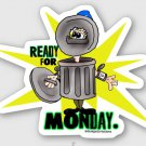 "Ready For Monday - Garbage Can Armor STICKER 3""   Glossy, Die Cut"