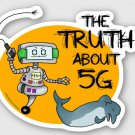 "The Truth About 5G STICKER 3"" Waterproof, Glossy, Die Cut"