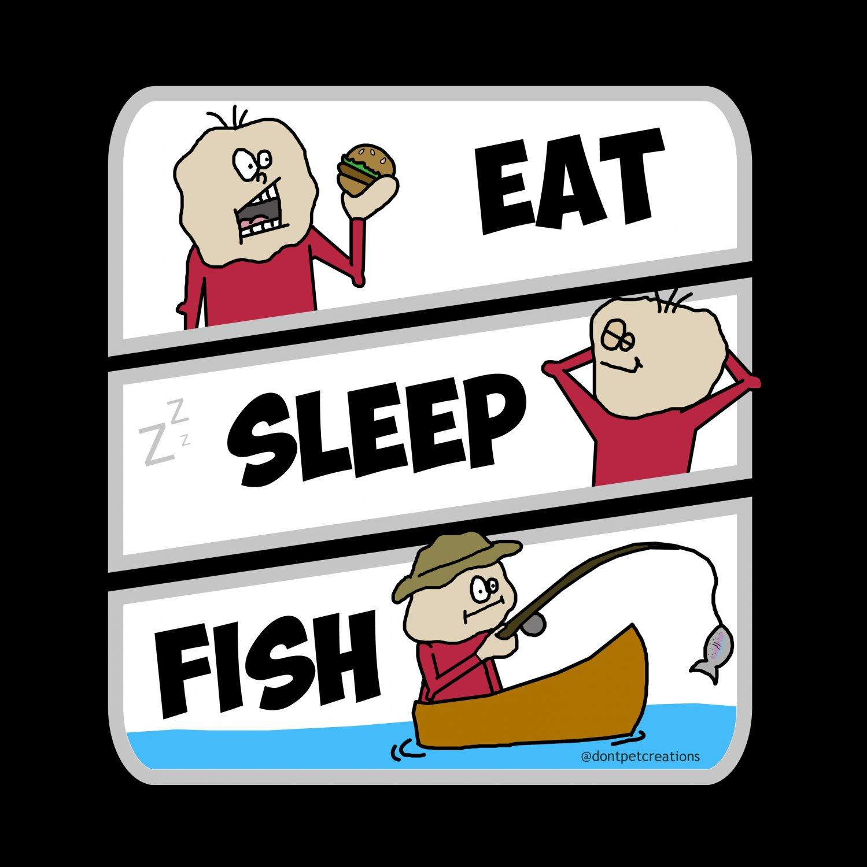 """Eat Sleep Fish STICKER 3"""" Waterproof, Glossy, Die Cut"""