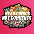 "Read Comics Not Comments  3"", Glossy, Die Cut STICKER"