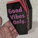 Good Vibes Only - Wooden Coffin (pink, black and purple)