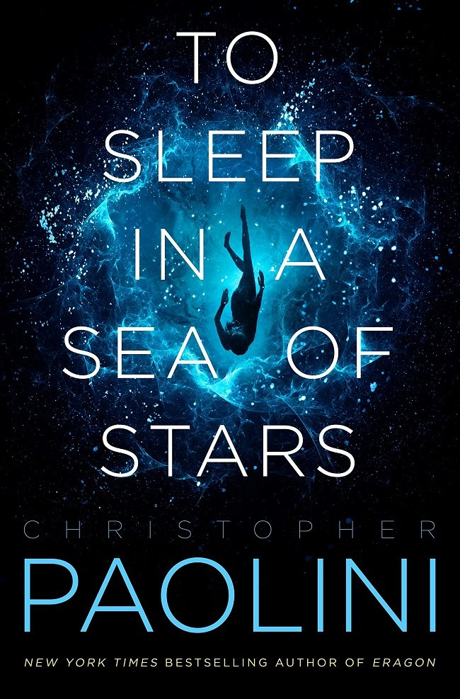 Christopher Paolini: To Sleep in a Sea of Stars Hardcover – Illustrated,