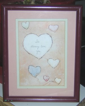 """Collector's item, framed by Flavia, """"i will always love you"""""""