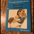 Through The Rainbow Simon and Elizabeth Blue Book 1 (Paperback) 1982
