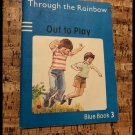 Through The Rainbow out to Play - Blue Book 3 (Paperback) 1982