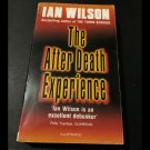The After Death Experience by Ian Graham Wilson (Paperback, 1989)